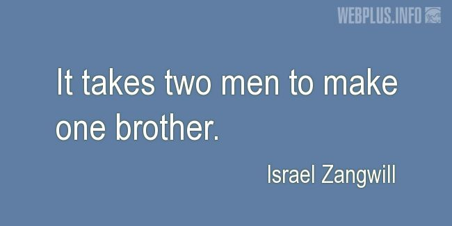 Quotes and pictures for Brothers and sisters. «It takes two men» quotation with photo.