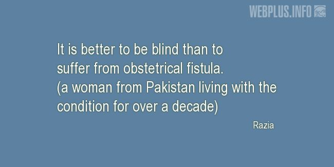 Quotes and pictures for Obstetrical fistula. «It is better to be blind» quotation with photo.