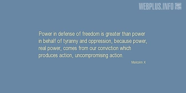 Quotes and pictures for Malcolm X. «Power in defense of freedom» quotation with photo.