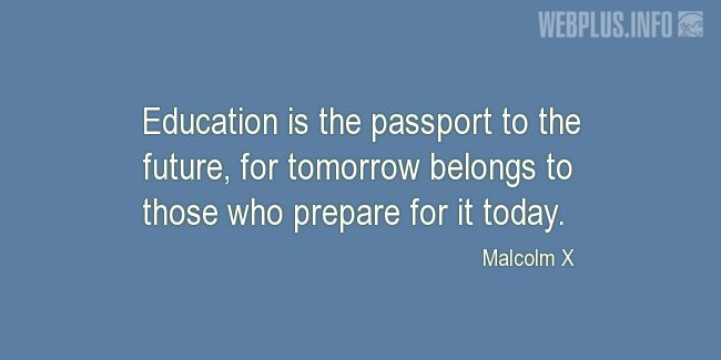 Quotes and pictures for Malcolm X. «The passport to the future» quotation with photo.