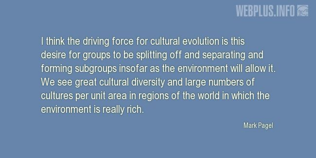 Quotes and pictures for Cultural diversity. «Driving force for cultural evolution» quotation with photo.
