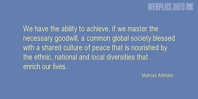 Quotes and pictures for Cultural diversity. «If we master the necessary goodwill» quotation with photo.