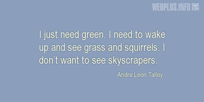 Quotes and pictures for Grass. «I just need green» quotation with photo.