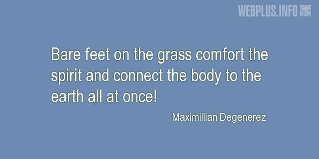 Quotes and pictures for Grass. «Bare feet on the grass» quotation with photo.