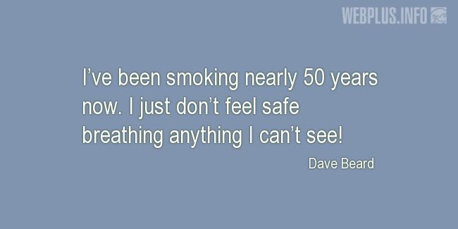 Quotes and pictures for Funny. «I just don't feel safe breathing anything I can't see» quotation with photo.