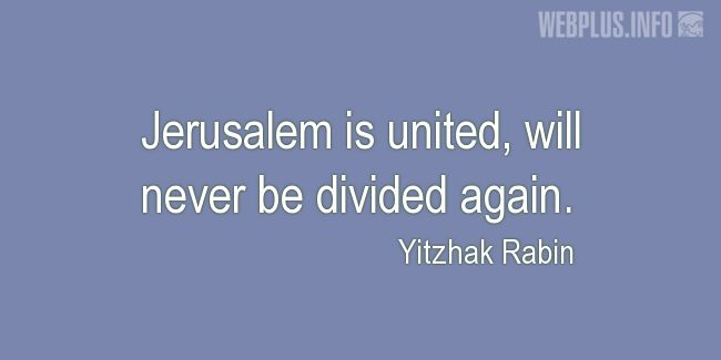 Quotes and pictures for Jerusalem. «Jerusalem is united» quotation with photo.