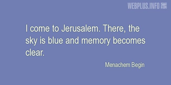 Quotes and pictures for Jerusalem. «I come to Jerusalem» quotation with photo.