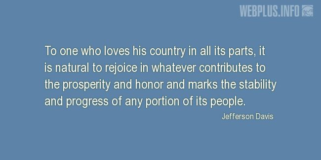 Quotes and pictures for Jefferson Davis. «To one who loves his country in all its parts…» quotation with photo.