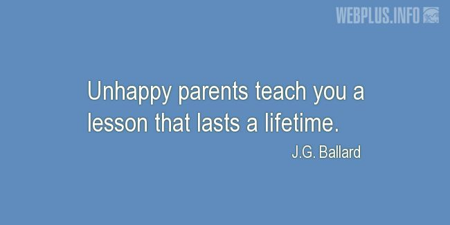 Quotes and pictures for Parents. «A lesson that lasts a lifetime» quotation with photo.