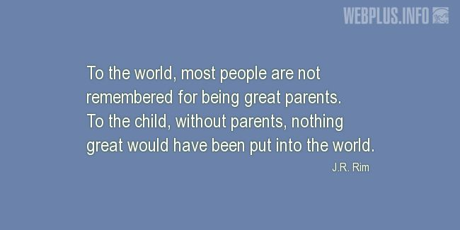 Quotes and pictures for Parents. «Most people are not remembered for being great parents» quotation with photo.