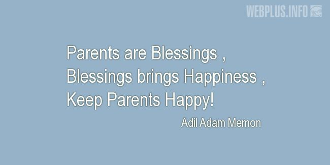 Quotes and pictures for Parents. «Keep Parents Happy!» quotation with photo.