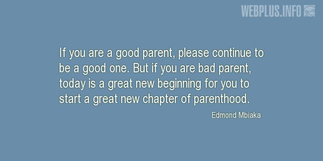 Quotes and pictures for Parents. «Today is a great new beginning» quotation with photo.