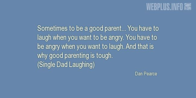 Quotes and pictures for Parents. «To be a good parent» quotation with photo.