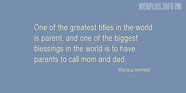 Quotes and pictures for Parents. «One of the greatest titles in the world» quotation with photo.