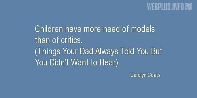 Quotes and pictures for Bringing up children. «Need of models» quotation with photo.