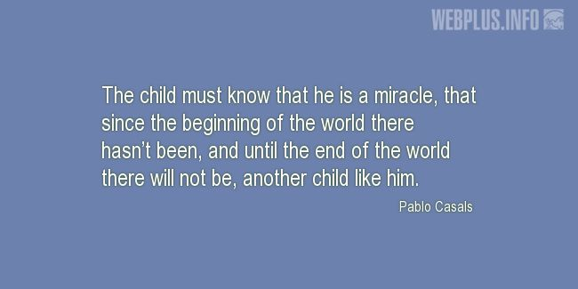Quotes and pictures for Child's day. «The child must know that he is a miracle» quotation with photo.