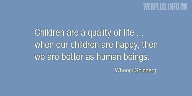 Quotes and pictures for Child's day. «Children are a quality of life» quotation with photo.