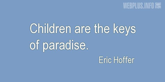 Quotes and pictures for Child's day. «The keys of paradise» quotation with photo.