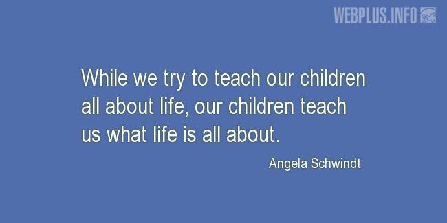 Quotes and pictures for Child's day. «While we try to teach our children» quotation with photo.