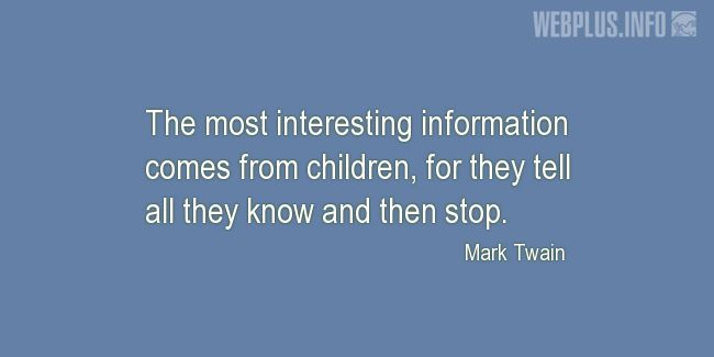 Quotes and pictures for Child's day. «The most interesting information» quotation with photo.