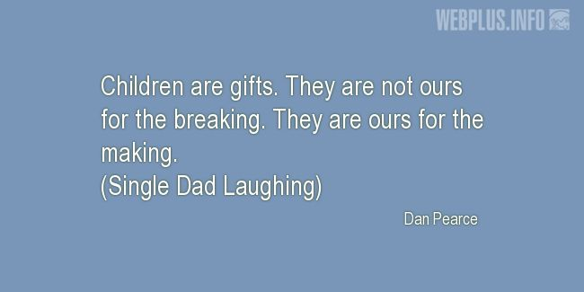 Quotes and pictures for Child's day. «Children are gifts» quotation with photo.