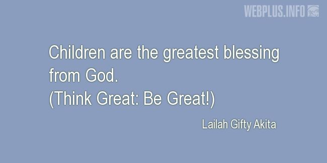 Quotes and pictures for Child Labour. «The greatest blessing from God» quotation with photo.