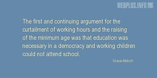 Quotes and pictures for Child Labour. «The first and continuing argument» quotation with photo.