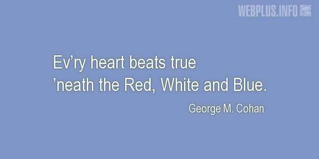 Quotes and pictures for Flag Day. «Ev'ry heart beats true» quotation with photo.