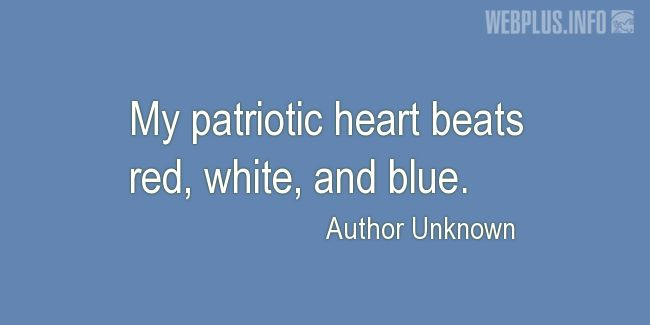 Quotes and pictures for Flag Day. «My patriotic heart» quotation with photo.