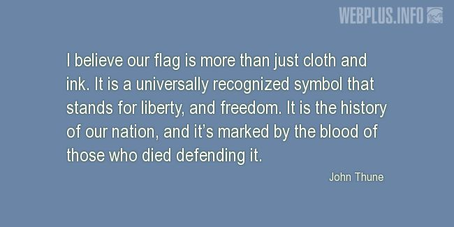 Quotes and pictures for Flag Day. «Our flag is more than just cloth and ink» quotation with photo.