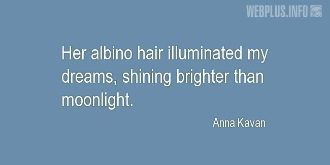 Quotes and pictures for Albinos. «Her albino hair» quotation with photo.
