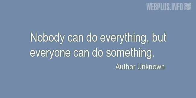 Quotes and pictures for Making a difference. «Everyone can do something» quotation with photo.