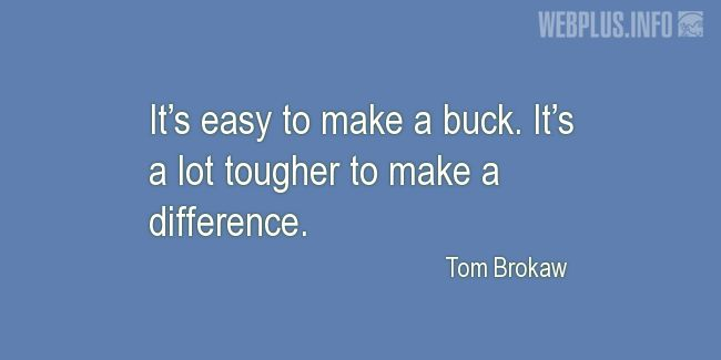 Quotes and pictures for Making a difference. «It's a lot tougher» quotation with photo.