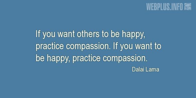 Quotes and pictures for Making a difference. «Practice compassion» quotation with photo.