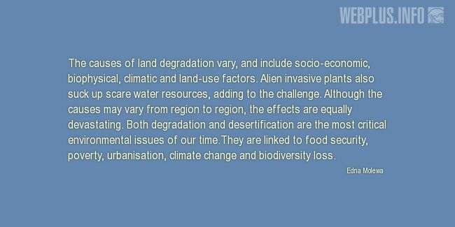 Quotes and pictures for Desertification and Drought. «The causes of land degradation» quotation with photo.
