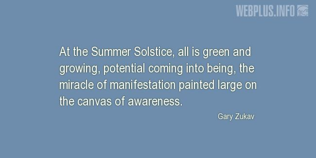 Quotes and pictures for Summer Solstice. «The miracle of manifestation» quotation with photo.