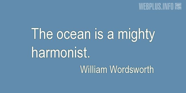 Quotes and pictures for Ocean. «A mighty harmonist» quotation with photo.