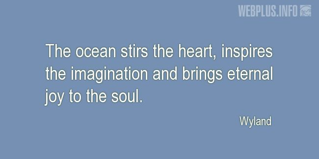 Quotes and pictures for Ocean. «The ocean stirs the heart» quotation with photo.