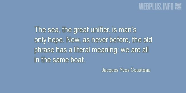 Quotes and pictures for Ocean Conservation. «We are all in the same boat» quotation with photo.