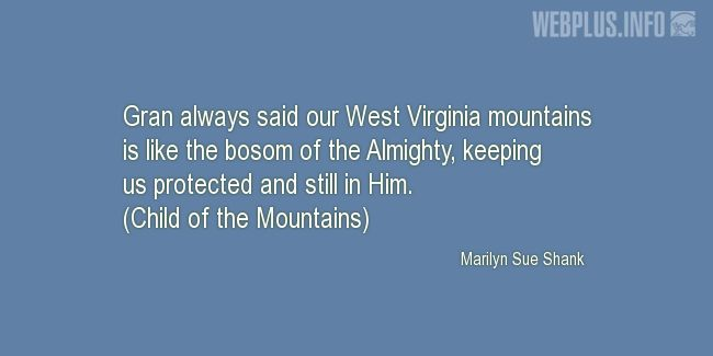 Quotes and pictures for West Virginia. «West Virginia mountains» quotation with photo.