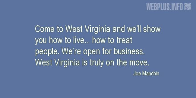 Quotes and pictures for West Virginia. «Come to West Virginia» quotation with photo.
