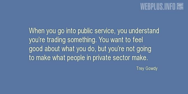 Quotes and pictures for United Nations Public Service. «When you go into public service» quotation with photo.