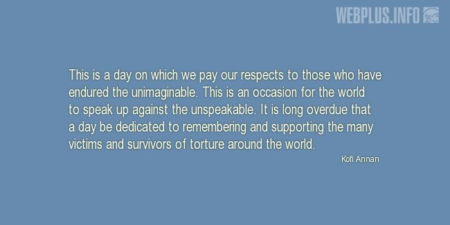 Quotes and pictures for Victims of Torture. «Speak up against the unspeakable» quotation with photo.