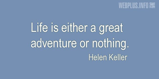 Quotes and pictures for Helen Keller. «Great adventure» quotation with photo.