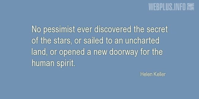 Quotes and pictures for Helen Keller. «Pessimist» quotation with photo.