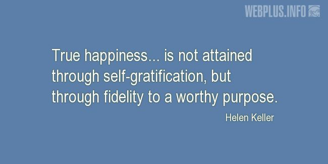 Quotes and pictures for Helen Keller. «True happiness» quotation with photo.