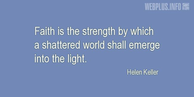 Quotes and pictures for Helen Keller. «Faith» quotation with photo.