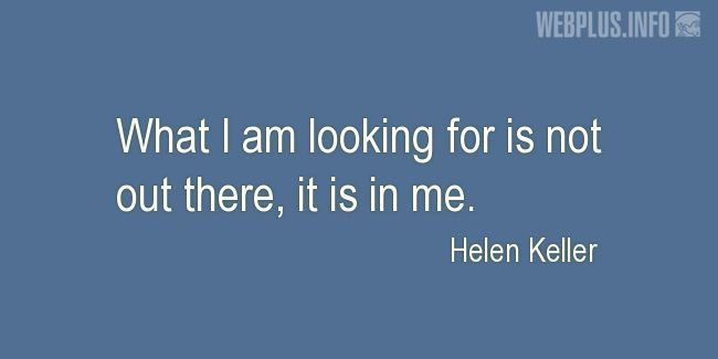 Quotes and pictures for Helen Keller. «It is in me» quotation with photo.