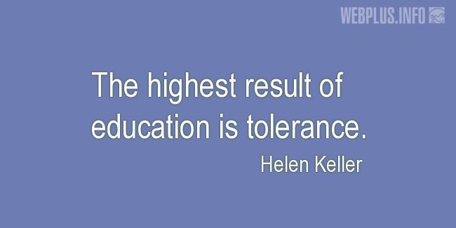 Quotes and pictures for Helen Keller. «The highest result of education» quotation with photo.