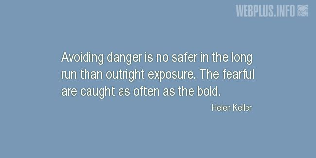 Quotes and pictures for Helen Keller. «The fearful are caught as often as the bold» quotation with photo.